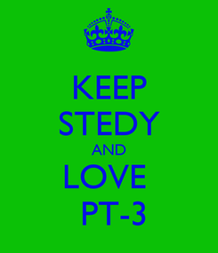 Poster: KEEP STEDY AND LOVE   PT-3
