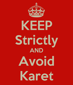 Poster: KEEP Strictly AND Avoid Karet