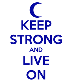 Poster: KEEP STRONG AND LIVE ON