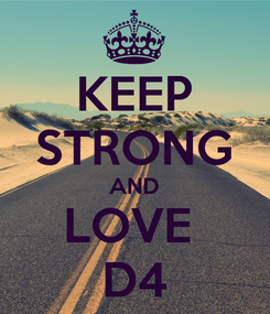 Poster: KEEP STRONG AND LOVE  D4