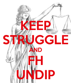 Poster: KEEP STRUGGLE AND FH UNDIP