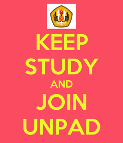 Poster: KEEP STUDY AND JOIN UNPAD