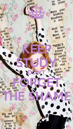 Poster: KEEP STUDY DON'T FORGET THE SHAME