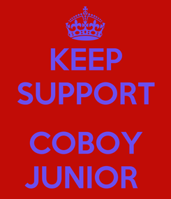 Poster: KEEP SUPPORT  COBOY JUNIOR