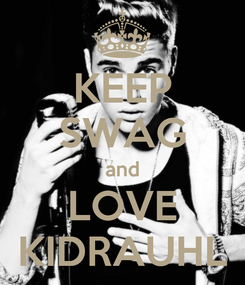 Poster: KEEP SWAG and LOVE KIDRAUHL