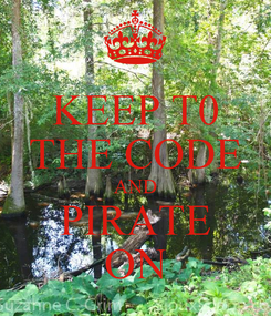 Poster: KEEP T0 THE CODE AND PIRATE ON