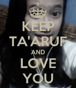 Poster: KEEP TA'ARUF AND LOVE YOU