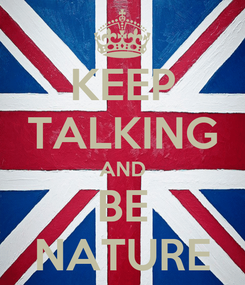 Poster: KEEP TALKING AND BE NATURE