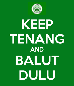 Poster: KEEP TENANG AND BALUT DULU