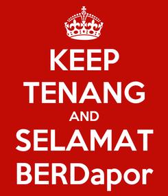 Poster: KEEP TENANG AND SELAMAT BERDapor