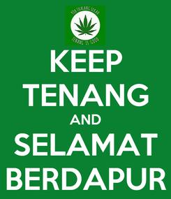 Poster: KEEP TENANG AND SELAMAT BERDAPUR