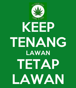 Poster: KEEP TENANG LAWAN TETAP LAWAN