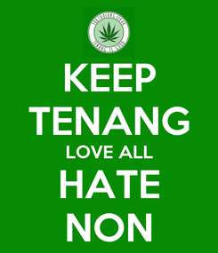 Poster: KEEP TENANG LOVE ALL HATE NON