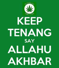 Poster: KEEP TENANG SAY ALLAHU AKHBAR