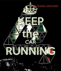 Poster: KEEP the CAR RUNNING