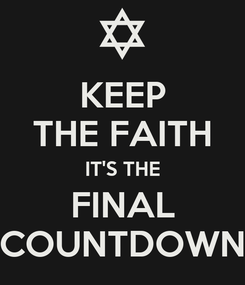 Poster: KEEP THE FAITH IT'S THE FINAL COUNTDOWN