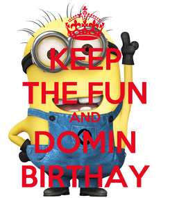 Poster: KEEP THE FUN AND DOMIN BIRTHAY