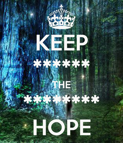 Poster: KEEP ****** THE ******** HOPE