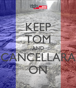 Poster: KEEP TOM AND CANCELLARA ON