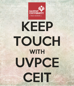 Poster: KEEP TOUCH WITH UVPCE CEIT