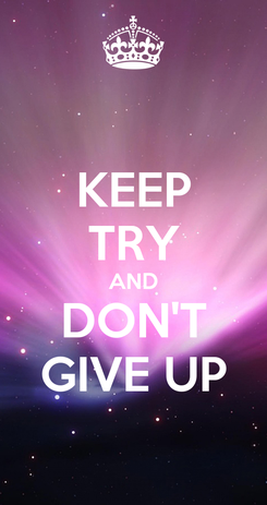 Poster: KEEP TRY AND DON'T GIVE UP