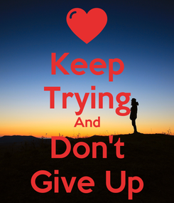 Poster: Keep Trying And Don't Give Up