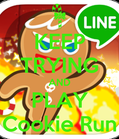 Poster: KEEP TRYING AND PLAY Cookie Run