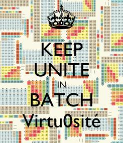 Poster: KEEP UNITE IN BATCH Virtu0sité