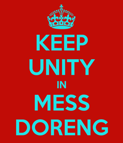 Poster: KEEP UNITY IN MESS DORENG