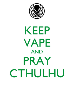 Poster: KEEP VAPE AND PRAY CTHULHU
