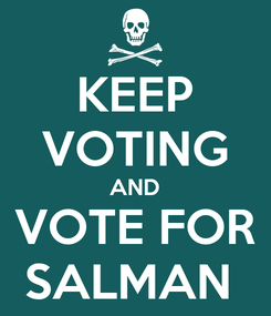 Poster: KEEP VOTING AND VOTE FOR SALMAN