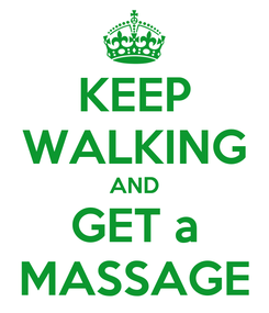 Poster: KEEP WALKING AND GET a MASSAGE