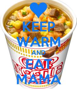 Poster: KEEP WARM AND EAT MAMA