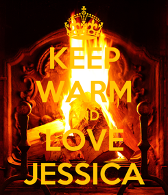 Poster: KEEP WARM AND LOVE JESSICA