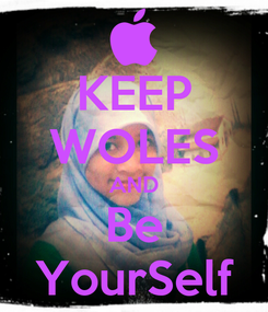 Poster: KEEP WOLES AND Be YourSelf