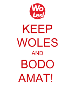 Poster: KEEP WOLES AND BODO AMAT!