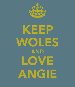 Poster: KEEP WOLES AND LOVE ANGIE