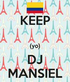 Poster: KEEP  (yo) DJ MANSIEL