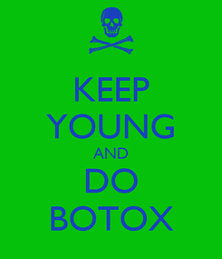 Poster: KEEP YOUNG AND DO BOTOX