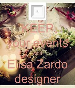 Poster: KEEP your events whit Elisa Zardo designer