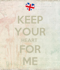 Poster: KEEP YOUR HEART  FOR ME