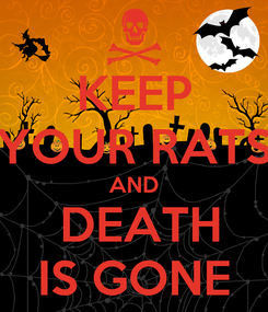 Poster: KEEP YOUR RATS AND  DEATH IS GONE