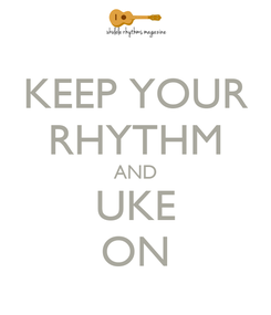Poster: KEEP YOUR RHYTHM AND UKE ON