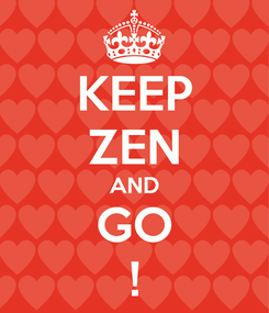 Poster: KEEP ZEN AND GO !