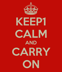 Poster: KEEP1 CALM AND CARRY ON