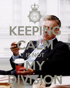 Poster: KEEPING CALM IS NOT MY DIVISION