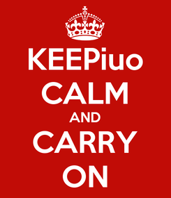 Poster: KEEPiuo CALM AND CARRY ON