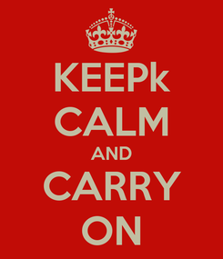 Poster: KEEPk CALM AND CARRY ON