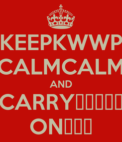 Poster: KEEPKWWP CALMCALM AND CARRYبطلوا ONفتي