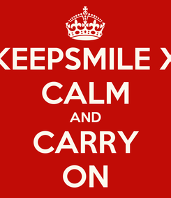 Poster: KEEPSMILE X CALM AND CARRY ON